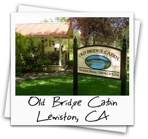 Old Bridge Cabin in Lewiston California